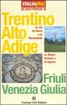 Trentino Alto Adige, Friuli Venezia Giulia