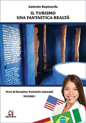 Il turismo una fantastica realtà - Vol. 1