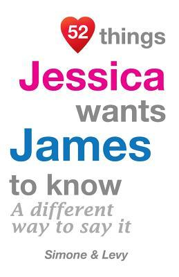52 Things Jessica Wants James To Know