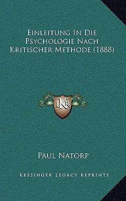Einleitung in Die Psychologie Nach Kritischer Methode (1888)