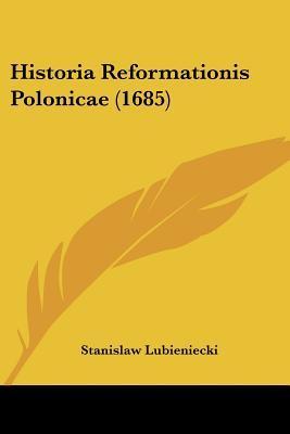 Historia Reformationis Polonicae (1685)