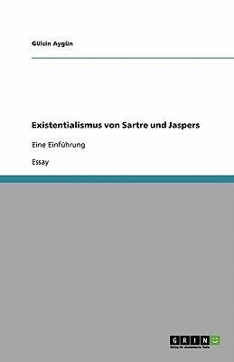Existentialismus von Sartre und Jaspers