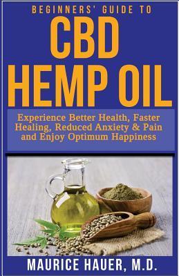 Beginners' Guide to Cbd Hemp Oil
