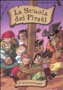 All'arrembaggio. La scuola dei pirati. Vol. 5