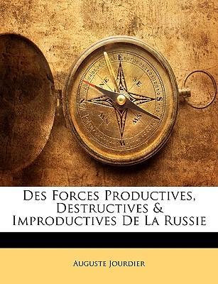Des Forces Productives, Destructives & Improductives de La Russie