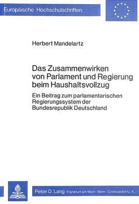 Das Zusammenwirken von Parlament und Regierung beim Haushaltsvollzug