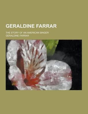 Geraldine Farrar; Th...