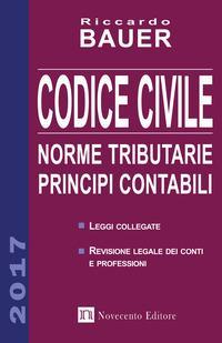 Codice civile 2017. Norme tributarie, principi contabili