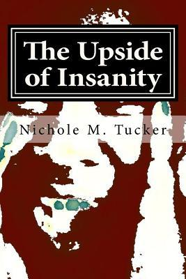 The Upside of Insanity