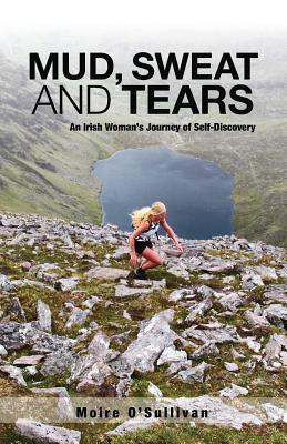 Mud, Sweat and Tears - An Irish Woman's Journey of Self-Discovery