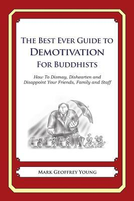 The Best Ever Guide to Demotivation for Buddhists