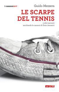 Le scarpe del tennis e altri racconti. Ascoltando le canzoni di Enzo Jannacci