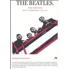 The Beatles. Yeh! Yeh! Yeh! Testi commentati. 1962-1966