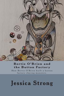 Bertie O'brien and the Button Factory