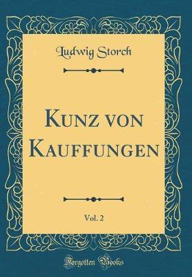 Kunz von Kauffungen, Vol. 2 (Classic Reprint)