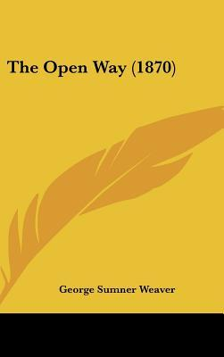The Open Way (1870)