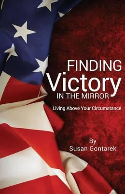 Finding Victory in the Mirror