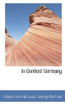 In Gentlest Germany