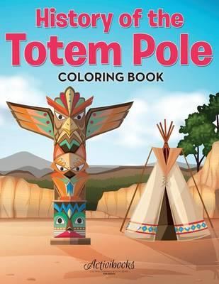 History of the Totem Pole Coloring Book
