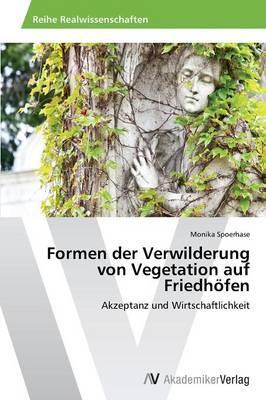 Formen der Verwilderung von Vegetation auf Friedhöfen