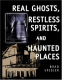 Real Ghosts, Restless Spirits, and Haunt Places