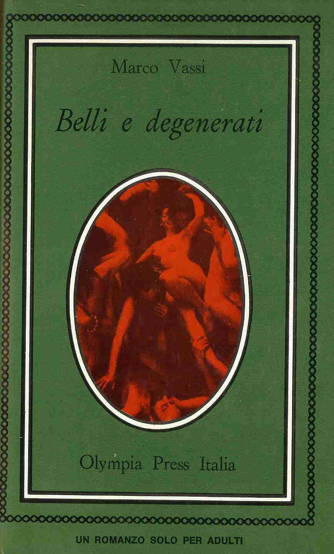 Belli e degenerati