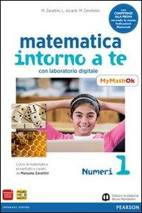 Matematica intorno a te. Con MyMathOK. Per la Scuola media. Con e-book. Con espansione online