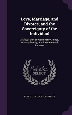 Love, Marriage, and Divorce, and the Sovereignty of the Individual