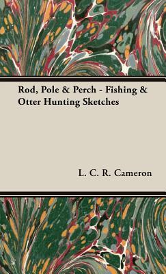 Rod, Pole & Perch