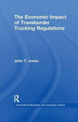 The Economic Impact of Transborder Trucking Regulations