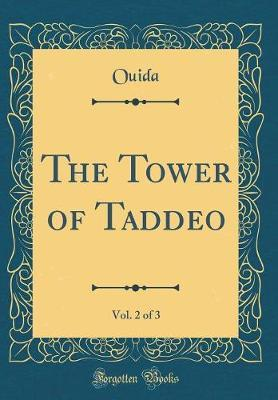 The Tower of Taddeo, Vol. 2 of 3 (Classic Reprint)