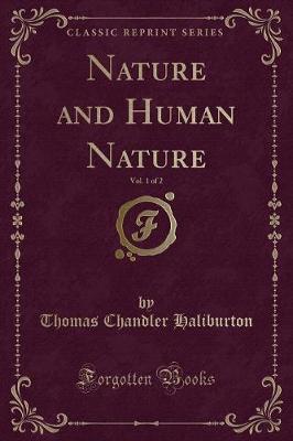 Nature and Human Nature, Vol. 1 of 2 (Classic Reprint)