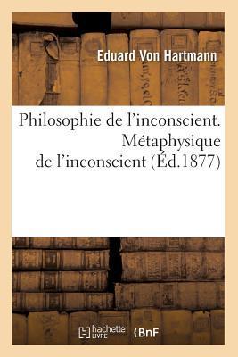 Philosophie de l'Inconscient. Metaphysique de l'Inconscient (ed.1877)