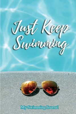 Just Keep Swimming | My Swimming Journal