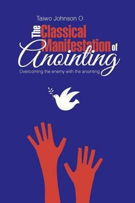 The Classical Manifestation of Anointing