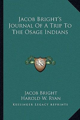 Jacob Bright's Journal of a Trip to the Osage Indians