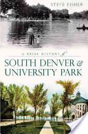 A Brief History of South Denver and University Park