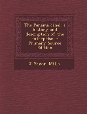 The Panama Canal; A History and Description of the Enterprise
