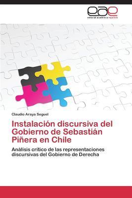 Instalación discursiva del Gobierno de Sebastián Piñera en Chile