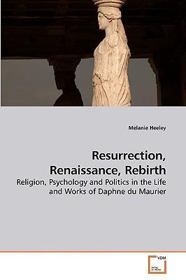 Resurrection, Renaissance, Rebirth