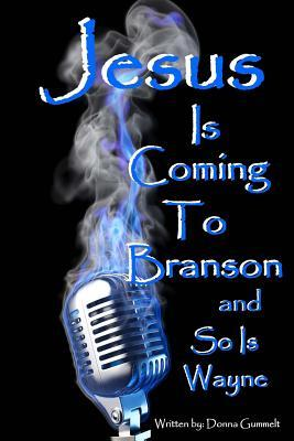 Jesus Is Coming to Branson and So Is Wayne