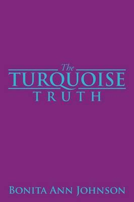The Turquoise Truth