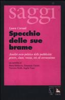Specchio delle sue brame. Analisi socio-politica della pubblicità: genere, classe, razza, età ed eterosessismo
