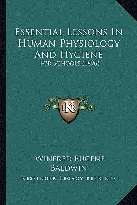 Essential Lessons in Human Physiology and Hygiene