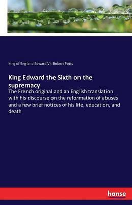 King Edward the Sixth on the supremacy