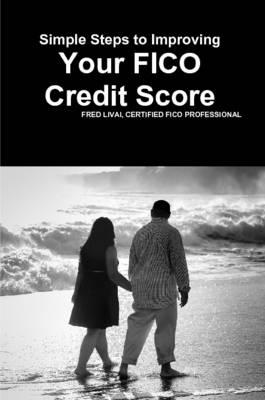Simple Steps to Improving Your FICO Credit Score