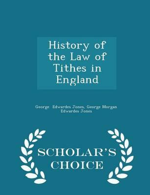History of the Law of Tithes in England - Scholar's Choice Edition