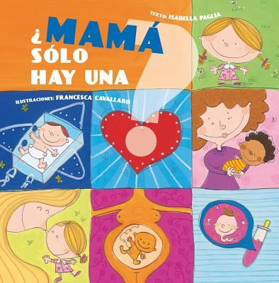 ¿Mamá solo hay una?/ Is There Only One Mom?