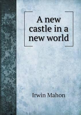 A New Castle in a New World