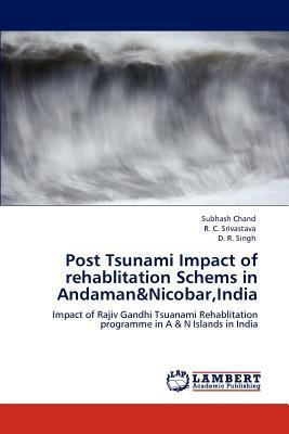 Post Tsunami Impact of rehablitation Schems in Andaman&Nicobar,India